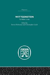 Wittgenstein: To Follow a Rule
