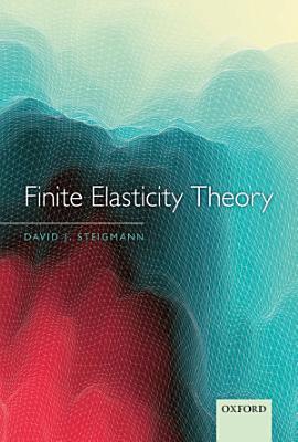 Finite Elasticity Theory