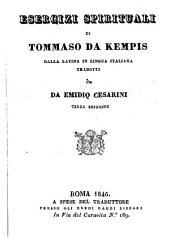 Esercizi spirituali di Tommaso da Kempis dalla latina in lingua italiana tradotti da Emidio Cesarini: (Exercitia spiritualia) (lat. et. ital.)
