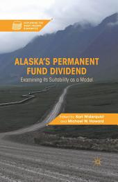 Alaska's Permanent Fund Dividend: Examining Its Suitability as a Model