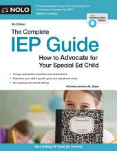The Complete IEP Guide: How to Advocate for Your Special Ed Child, Edition 9