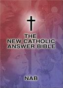 New Catholic Answer Bible Nab