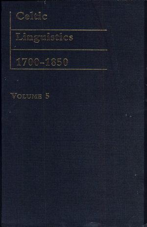Celtic Linguistics, 1700-1850: Celtic researches