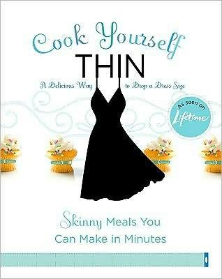 Download Cook Yourself Thin Book