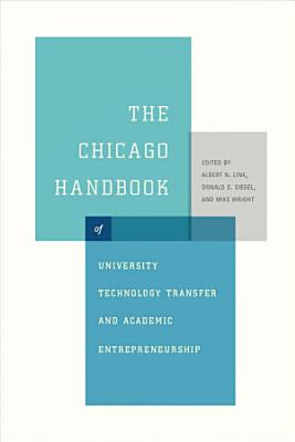 The Chicago Handbook of University Technology Transfer and Academic Entrepreneurship PDF