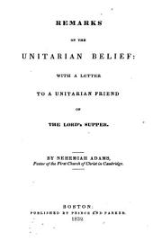 Remarks on the Unitarian belief: with a letter to a Unitarian friend on the Lord's supper