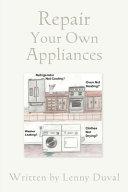 Repair Your Own Appliances