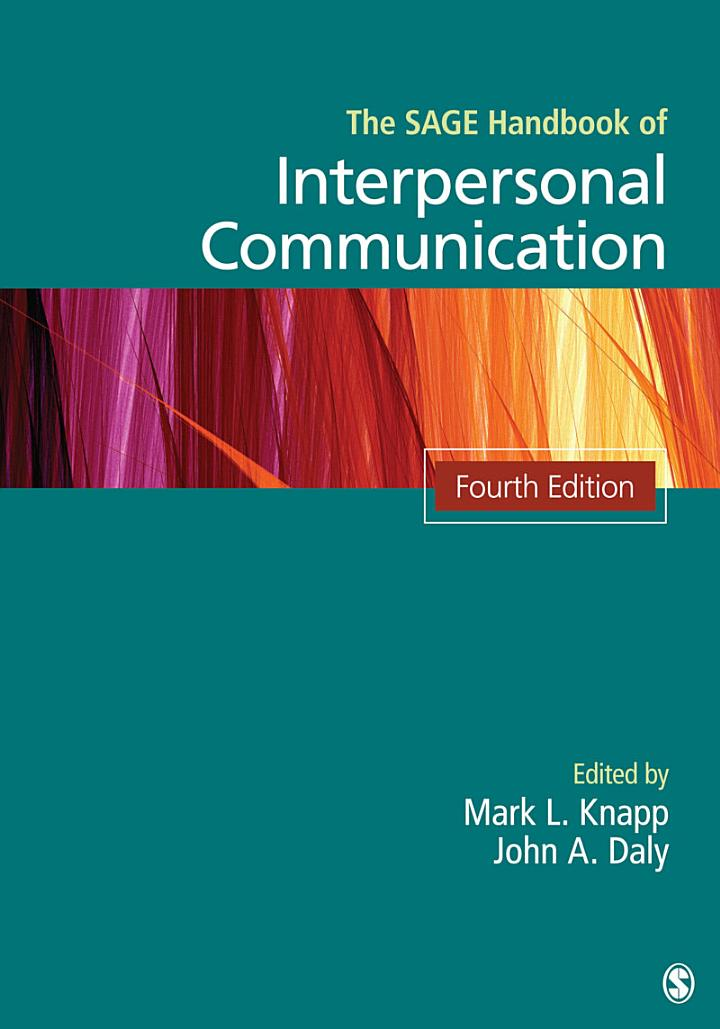 The SAGE Handbook of Interpersonal Communication