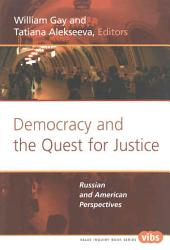 Democracy and the Quest for Justice: Russian and American Perspectives