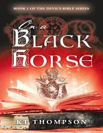 On a Black Horse: Book 1 of the Devil's Bible Series