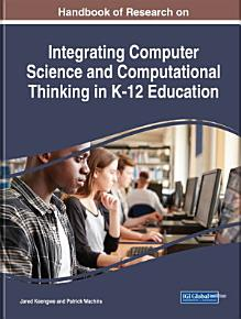 Handbook of Research on Integrating Computer Science and Computational Thinking in K 12 Education PDF