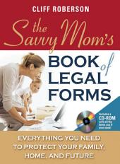 The Savvy Mom's Book of Legal Forms to Protect Your Family