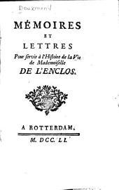 Mémoires et lettres pour servir à l'histoire de la vie de mademoiselle de l'Enclos