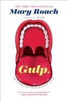 Gulp  Adventures on the Alimentary Canal PDF