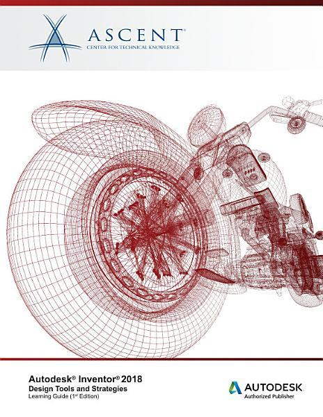 Autodesk Inventor 2018  Design Tools and Strategies PDF