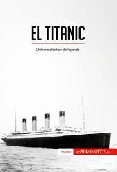 El Titanic: Un transatlántico de leyenda