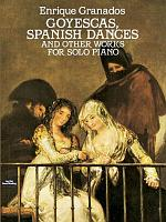 Goyescas  Spanish Dances and Other Works for Solo Piano PDF