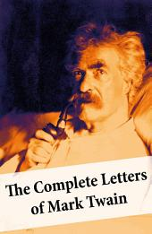 The Complete Letters of Mark Twain