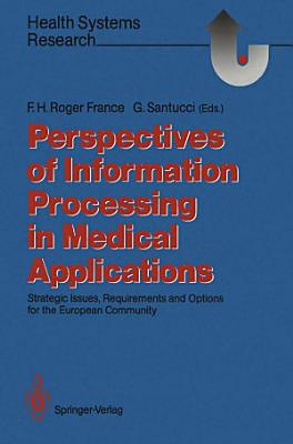 Perspectives of Information Processing in Medical Applications PDF