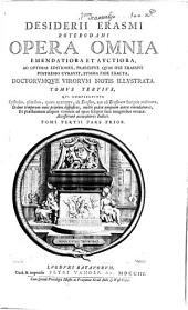 Desiderii Erasmi Roterodami Opera omnia emendatiora et avctiora: Volume 3, Part 1