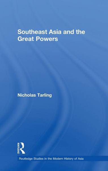 Southeast Asia And The Great Powers