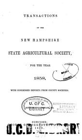 Transactions of the New Hampshire State Agricultural Society, 1850/52-1860, with Condensed Reports of County Societies ..