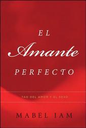 El Amante Perfecto: Tao del amor y el sexo