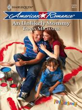 An Unlikely Mommy: A Single Dad Romance