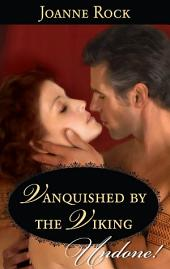 Vanquished by the Viking: A Passionate Viking Romance