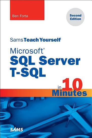 Microsoft SQL Server T SQL in 10 Minutes  Sams Teach Yourself PDF