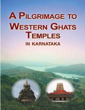 A Pilgrimage to Western Ghats Temples - Karnataka