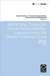 Reframing Corporate Social Responsibility: Lessons from the Global Financial Crisis
