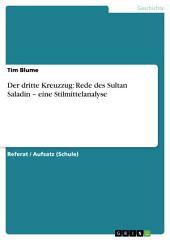 Der dritte Kreuzzug: Rede des Sultan Saladin – eine Stilmittelanalyse