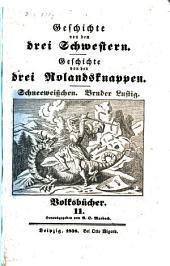 Geschichte von den drei Schwestern: Geschichte von den drei Rolandsknappen. Schneeweisschen. Bruder Lustig, Bände 9-12