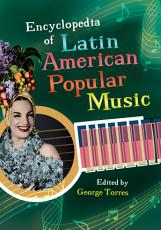 Encyclopedia of Latin American Popular Music PDF