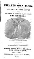 The Pirates Own Book  Or  Authentic Narratives of the Lives  Exploits  and Executions of the Most Celebrated Sea Robbers PDF