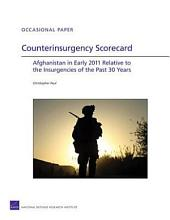 Counterinsurgency Scorecard: Afghanistan in Early 2011 Relative to the Insurgencies of the Past 30 Years