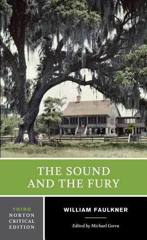 The Sound and the Fury  Third Edition   Norton Critical Editions