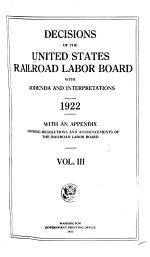 Decisions of the United States Railroad Labor Board with Addenda and Interpretations