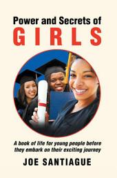 Power and Secrets of GIRLS: A book of life for young people before they embark on their exciting journey