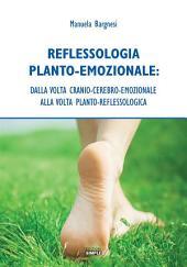 Reflessologia Planto-Emozionale: dalla volta cranio-cerebrale-emozionale alla volta planto-reflessologica