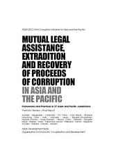 ADB/OECD Anti-Corruption Initiative for Asia and the Pacific Mutual Legal Assistance, Extradition and Recovery of Proceeds of Corruption in Asia and the Pacific: Frameworks and Practices in 27 Asian and Pacific Jurisdictions – Final Report