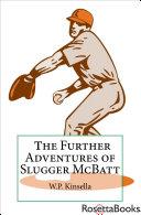 Further Adventures of Slugger McBatt