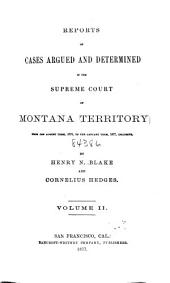 Reports of Cases Argued and Determined in the Supreme Court of the State of Montana from December Term 1868, to: Volume 2