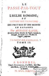 Le Passe-par-tout de l'Eglise romaine ou histoire des tromperies des prêtres et des moines en Espagne ...