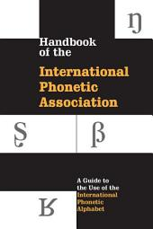 Handbook of the International Phonetic Association: A Guide to the Use of the International Phonetic Alphabet