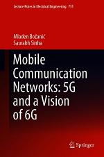Mobile Communication Networks: 5G and a Vision of 6G