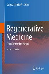 Regenerative Medicine: From Protocol to Patient, Edition 2