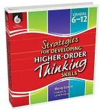 Strategies for Developing Higher-Order Thinking Skills, Grades 6-12
