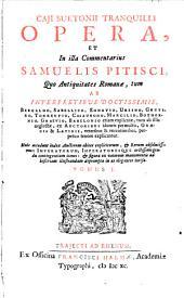 Opera: Quo Antiquitates Romanae, tum Ab Interpretibus Doctissimis, Beroaldo ... : Huic accedunt index Auctorum ..., & Rerum absolutissimus ..., & figurae ... ad historiam illustrandam depromptae in aes eleganter incisae, Volume 1